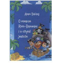O piracie Rum - Barbari i o czymś jeszcze. Książka audio CD MP3 - Adam Bahdaj