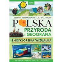Słowniki, encyklopedie, Polska Przyroda i geografia Encyklopedia wizualna - Praca zbiorowa (opr. twarda)