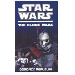 Star Wars. The clone wars. Obrońcy Republiki (opr. miękka)