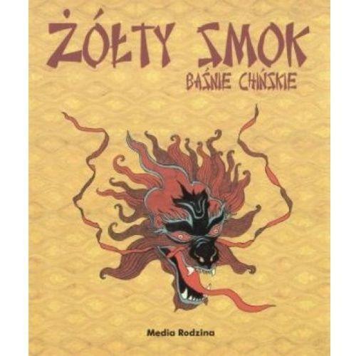 Książki dla dzieci, ŻÓŁTY SMOK BAŚNIE CHIŃSKIE (opr. twarda)
