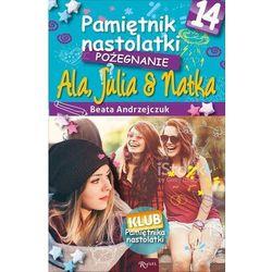 Pożegnanie Ala, Julia, Natka. Pamiętnik nastolatki - Beata Andrzejczuk (opr. miękka)
