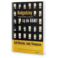 Biblioteka biznesu, Nadgodziny są do bani! Pracuj dla efektu, a nie dla idei (opr. miękka)