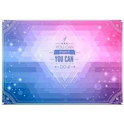 Fototapeta - Jeśli możesz marzyć, możesz to zrobić!