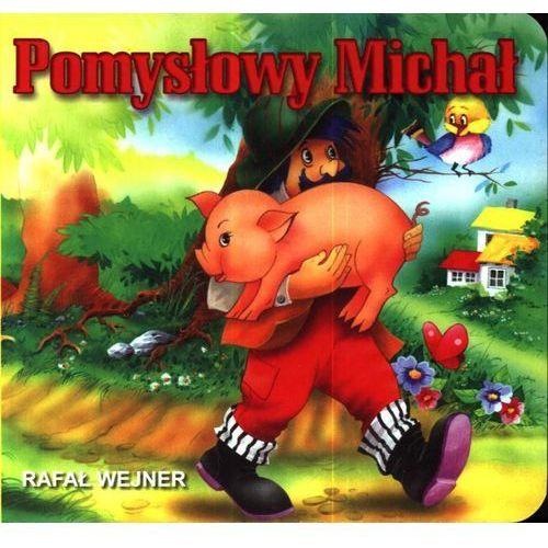 Książki dla dzieci, Pomysłowy Michał (opr. kartonowa)