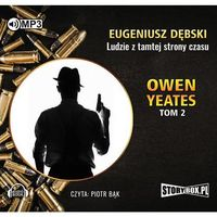 Książki fantasy i science fiction, Owen Yeates tom 2 Ludzie z tamtej strony czasu