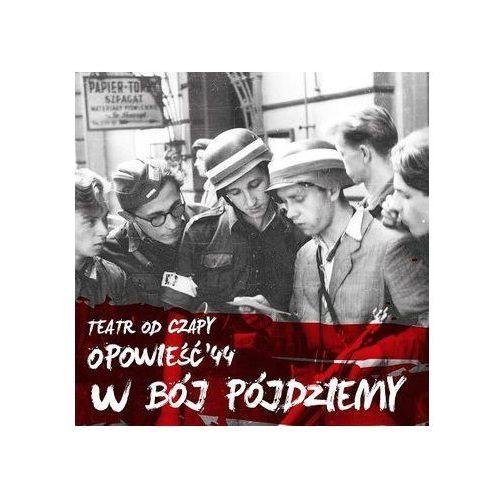 """Pozostała muzyka rozrywkowa, W bój pójdziemy - trylogia """"Opowieść'44"""" vol.1"""