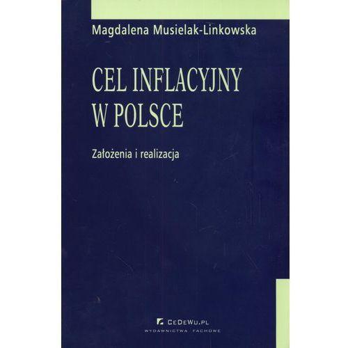 Książki o biznesie i ekonomii, Cel inflacyjny w Polsce założenia i realizacja (opr. miękka)