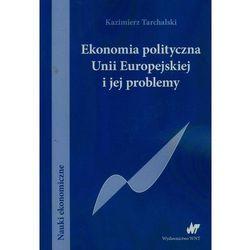 Ekonomia polityczna Unii Europejskiej i jej problemy (opr. miękka)