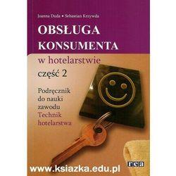 Obsługa Konsumenta W Hotelarstwie. Część 2. Wydanie 2 (opr. miękka)