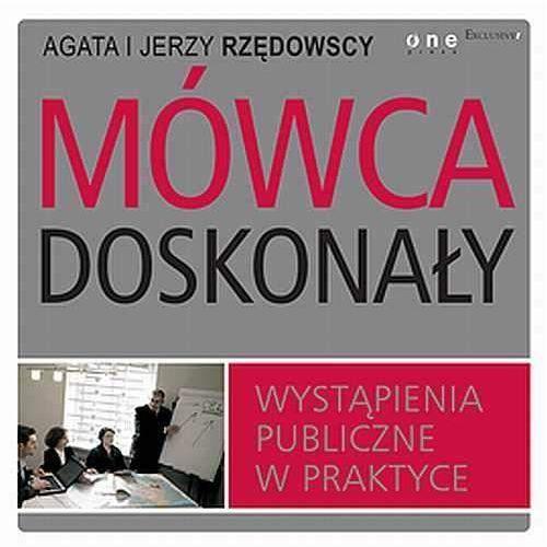 Audiobooki, Mówca doskonały. Wystąpienia publiczne w praktyce - Agata Rzędowska, Jerzy Rzędowski