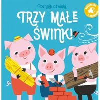 Książki dla dzieci, Poznaję dźwięki Trzy małe świnki - Praca zbiorowa (opr. kartonowa)