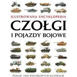 Czołgi I Pojazdy Bojowe. Ilustrowana Encyklopedia (opr. twarda)