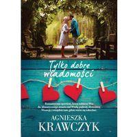 E-booki, Tylko dobre wiadomości - Agnieszka Krawczyk (EPUB)
