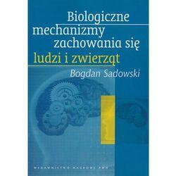 Biologiczne mechanizmy zachowania się ludzi i zwierząt (opr. miękka)