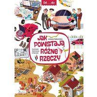 Książki dla dzieci, Od...do. jak powstają różne rzeczy (opr. twarda)