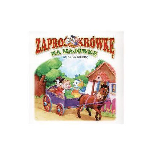 Książki dla dzieci, Zaproś krówkę na majówkę - Wiesław Drabik (opr. miękka)
