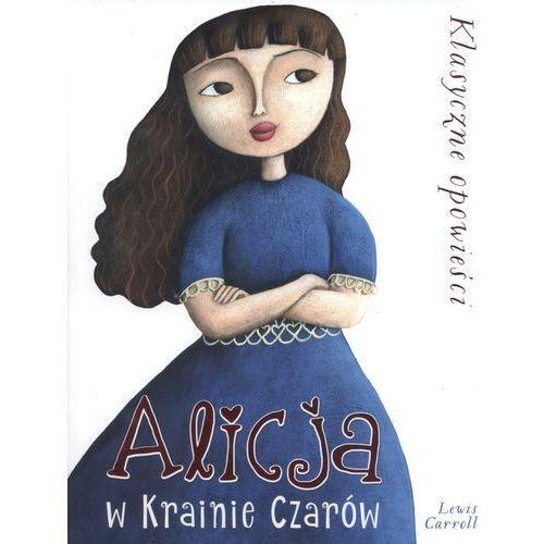 Książki dla dzieci, Alicja w Krainie Czarów [Carroll Lewis] (opr. twarda)