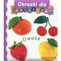Owoce. Obrazki dla maluchów (opr. kartonowa)