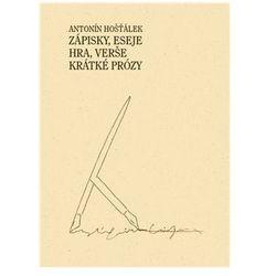 Zápisky, eseje, hra, verše, krátké prózy Antonín Hošťálek