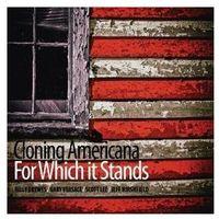 Pozostała muzyka rozrywkowa, FOR WHICH IT STANDS - Cloning Americana (Płyta CD)
