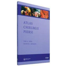 ATLAS CHIRURGII PIERSI (ATLAS OF PROCEDURES IN BREAST CANCER SURGERY) KING