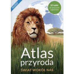 Atlas Przyroda SP 4 Świat Wokół Nas NE (opr. broszurowa)