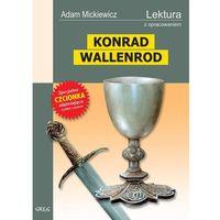 Książki dla dzieci, Adam Mickiewicz. Konrad Wallenrod - lektury z omówieniem, liceum i technikum. (opr. broszurowa)