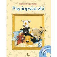 Książki dla dzieci, Pięciopsiaczki. Wyd. 17 + CD - Wanda Chotomska (opr. twarda)