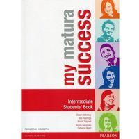 Książki do nauki języka, My Matura Success Intermediate SB /wieloletni/ (opr. miękka)