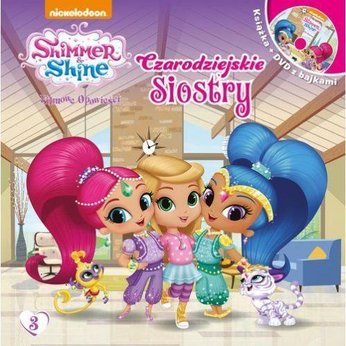 Książki dla dzieci, Shimmer & Shine Filmowe Opowieści. Czarodziejskie siostry - Praca zbiorowa (opr. twarda)
