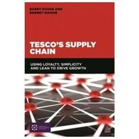Biblioteka biznesu, The Lean Supply Chain: Managing the Challenge at Tesco