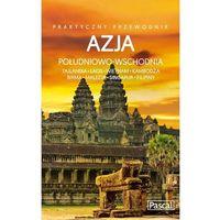 Przewodniki turystyczne, Azja Południowo-Wschodnia. Praktyczny przewodnik (opr. broszurowa)