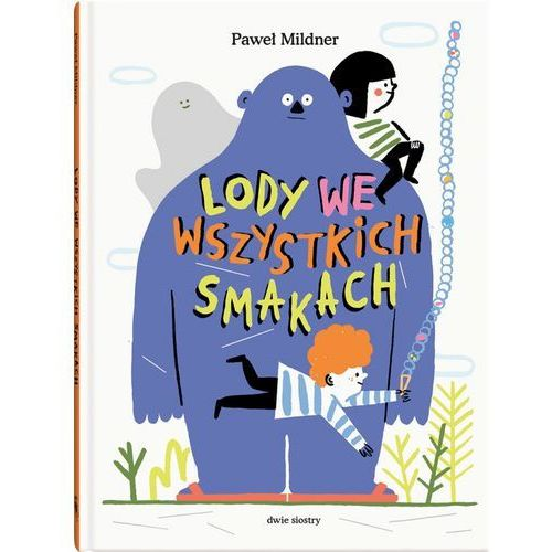 Książki dla dzieci, Lody we wszystkich smakach (opr. twarda)