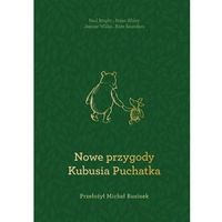Książki dla dzieci, Nowe przygody Kubusia Puchatka [Bright Paul, Milne Alexander Alan, Saunder Kate] (opr. twarda)