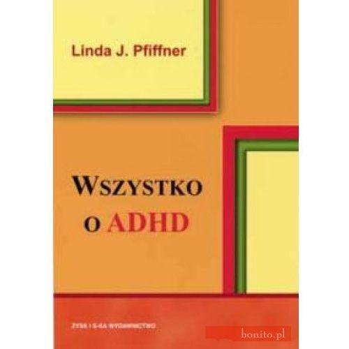 Książki medyczne, Wszystko o ADHD (opr. miękka)