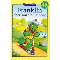 Franklin chce mieć hulajnogę (opr. broszurowa)
