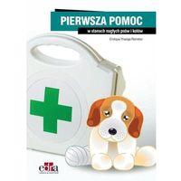 Hobby i poradniki, Pierwsza pomoc w stanach nagłych psów i kotów (opr. broszurowa)