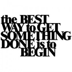 Napis na ścianę THE BEST WAY TO GET SOMETHING DONE IS TO BEGIN czarny TBW1-1