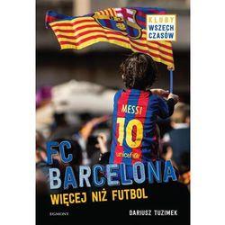 FC Barcelona. Więcej niż futbol - Dariusz Tuzimek (opr. broszurowa)