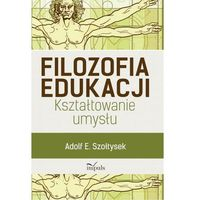 Filozofia, Filozofia edukacji. Kształtowanie umysłu (opr. miękka)