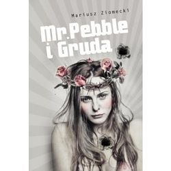 Mr. Pebble i Gruda - Mariusz Ziomecki (opr. miękka)