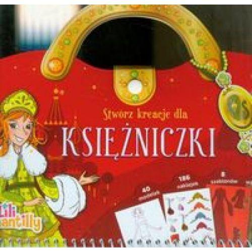 Książki dla dzieci, Stwórz kreacje dla księżniczki - Praca zbiorowa (opr. miękka)
