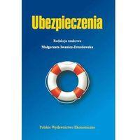 Książki o biznesie i ekonomii, UBEZPIECZENIA - Małgorzata Iwanicz-Drozdowska (opr. miękka)