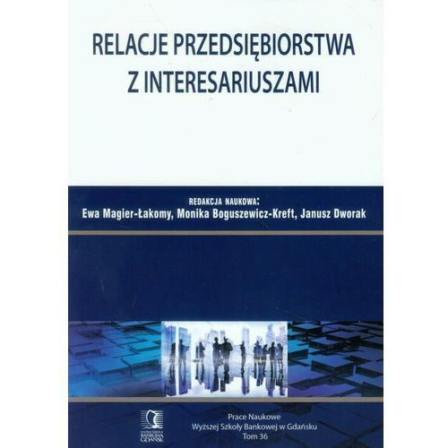 Książki o biznesie i ekonomii, Relacje przedsiębiorstwa z interesariuszami (opr. miękka)