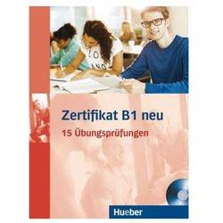Zertifikat B1 NEU. 15 Ubungsprufungen + MP3 (opr. miękka)