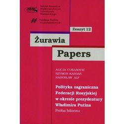 POLITYKA ZAGRANICZNA FEDERACJI ROSYJSKIEJ W OKRESIE PREZYDENTURY WŁADIMIRA PUTINA (opr. miękka)