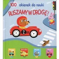 Książki dla dzieci, 100 okienek do nauki. Ruszamy w drogę! (opr. twarda)