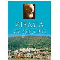Albumy, Ziemia św. Ojca Pio. Album Praca zbiorowa (opr. twarda)