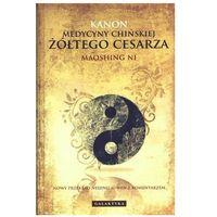 Książki medyczne, Kanon Medycyny Chińskiej Żółtego Cesarza [Ni Maoshing] (opr. twarda)