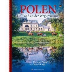 Polen Ein Land an der Wegkreuzung - Maciej Krupa (opr. twarda)
